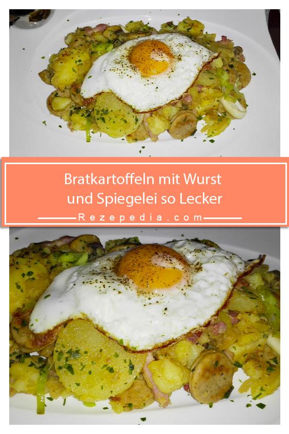 Bratkartoffeln mit Wurst und Spiegelei so Lecker